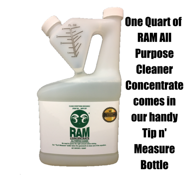 One Quart of RAM All Purpose Cleaner Concentrate comes in our handy Tip n' Measure Bottle